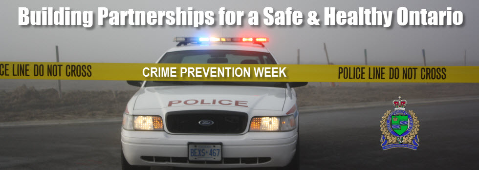 Crime Prevention Week - Building Partnerships for a Safe & Healthy Ontario